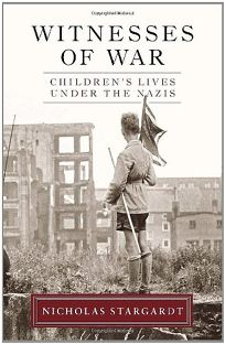 Witnesses of War: Childrens Lives Under the Nazis