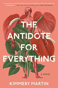 Fiction Book Review: The Antidote for Everything by Kimmery Martin. Berkley, $26 (384p) ISBN 978-1-984802-83-5