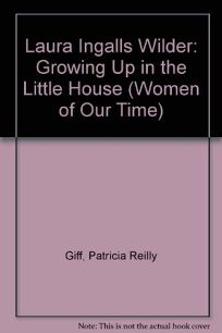 Laura Ingalls Wilder: 2growing Up in the Little House
