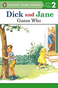 Read with Dick and Jane: Guess Who