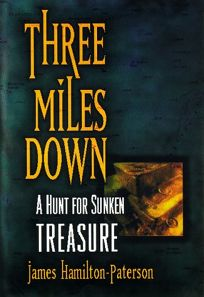 Three Miles Down: A Hunt for Sunken Treasure