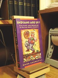 Indians Are Us: Culture and Genocide in Native North America