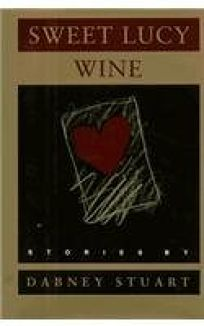 Sweet Lucy Wine: Stories