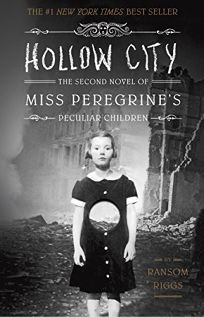 Hollow City: The Second Novel of Miss Peregrines Peculiar Children