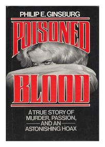 Poisoned Blood: A True Story of Murder