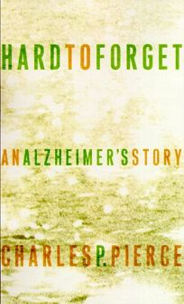 Hard to Forget: An Alzheimers Story