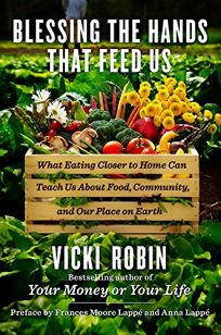 Blessing the Hands that Feed Us: What Eating Closer to Home Can Teach Us About Food