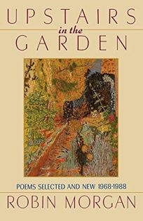 Upstairs in the Garden: Poems Selected and New 1968-1988