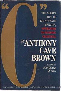 C: The Secret Life of Sir Stewart Graham Menzies