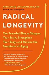 Radical Longevity: The Powerful Plan to Sharpen Your Brain