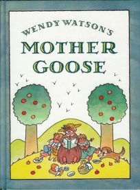 Wendy Watsons Mother Goose