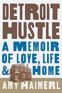 Detroit Hustle: A Memoir of Love