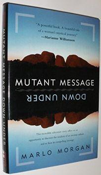 Ebook Mutant Message Down Under By Marlo Morgan