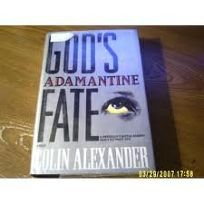 Gods Adamantine Fate: A Physicians Battle Against Mans Ultimate Evil