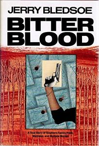 Bitter Blood: A True Story of Southern Family Pride