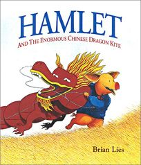 HAMLET AND THE ENORMOUS CHINESE DRAGON KITE; HAMLET AND THE MAGNIFICENT SANDCASTLE