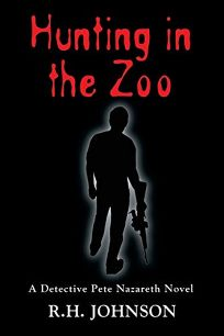 Hunting in the Zoo: A Detective Pete Nazareth Novel