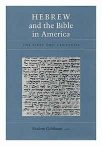 Hebrew and the Bible in America: The First Two Centuries