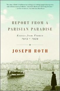 REPORT FROM A PARISIAN PARADISE: Essays from France