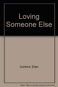 Loving Someone Else