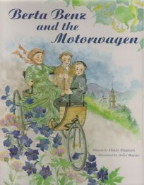 Berta Benz and the Motorwagen: The Story of the First Automobile Journey