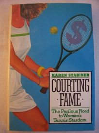 Courting Fame: The Perilous Road to Womens Tennis Stardom