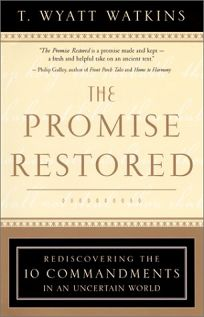 THE PROMISE RESTORED: Rediscovering the Ten Commandments in an Uncertain World