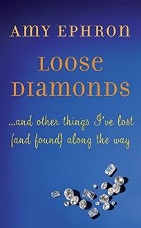 Loose Diamonds... and Other Things Ive Lost and Found Along the Way