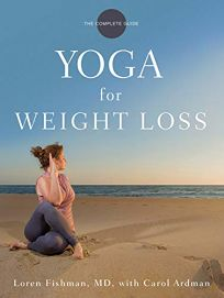 Yoga for Weight Loss: The Complete Guide