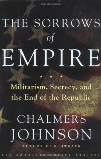 THE SORROWS OF EMPIRE: Militarism