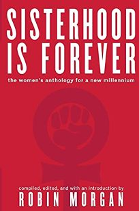 SISTERHOOD IS FOREVER: The Womens Anthology for a New Millennium