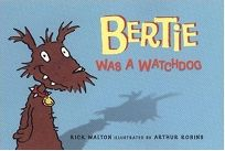 BERTIE WAS A WATCHDOG