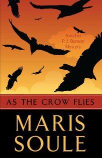 As the Crow Flies: A P.J. Benson Mystery