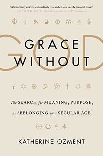 Grace Without God: The Search for Meaning