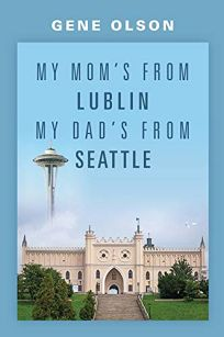 My Moms from Lublin My Dads from Seattle