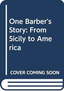 One Barbers Story: From Sicily to America