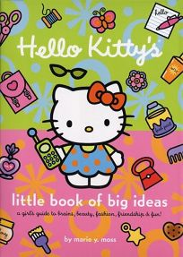 Hello Kittys Little Book of Big Ideas: A Girls Guide to Brains