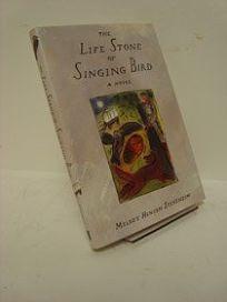 The Life Stone of Singing Bird