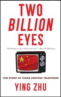 Two Billion Eyes: The Story of Chinese Central Television