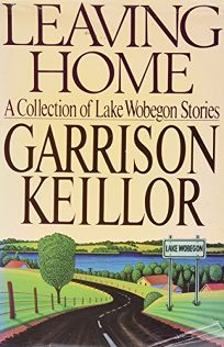 Leaving Home: 2a Collection of Lake Wobegon Stories
