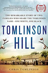 Tomlinson Hill: The Remarkable Story of Two Families Who Share the Tomlinson Name—One White