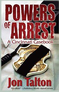Powers of Arrest: A Cincinnati Casebook