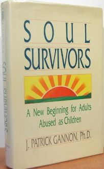 Soul Survivors: A New Beginning for Adults Abused as Children