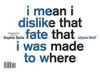 I Mean I Dislike That Fate That I Was Made to Where