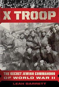 X Troop: The Secret Jewish Commandos of World War Two