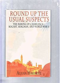 Round Up the Usual Suspects: The Making of Casablanca: Bogart