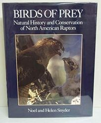 Birds of Prey: Natural History and Conservation of North American Raptors