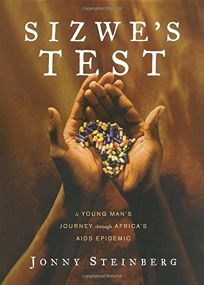 Sizwes Test: A Young Mans Journey Through Africas AIDS Epidemic