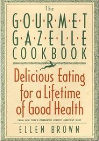 The Gourmet Gazelle Cookbook: Contemporary Cuisine for a Lifetime of Good Health