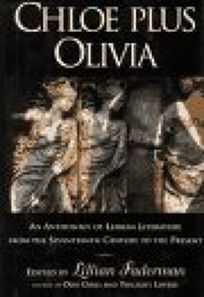 Chloe Plus Olivia: 2an Anthology of Lesbian and Bisexual Literature from the 17th Century to Th